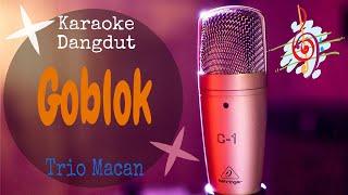 Download Karaoke Goblok - Trio Macan (Karaoke Dangdut Lirik Tanpa Vocal)