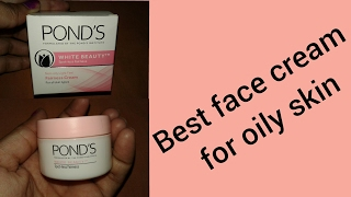 Best face cream for oily skin// Good cream for oily skin//Great & Affordable products for oily skin.