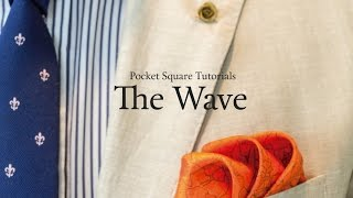 Pocket Square Tutorial: How to fold The Wave