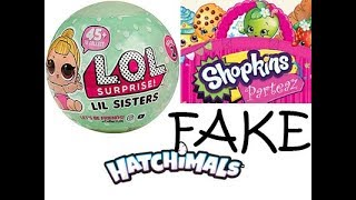 Fake Lol Fake Shopkins Fake Hatchimals