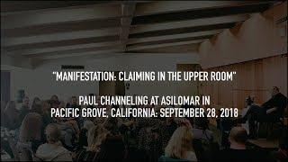 Paul Selig Channeling at Asilomar, September 28, 2018