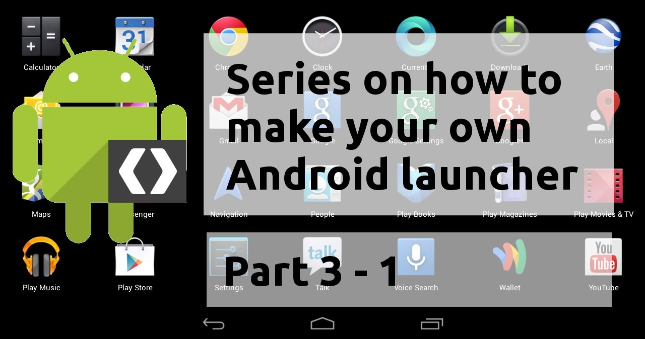 Series p3 1 how to create your own android launcher - Design your own home application ...