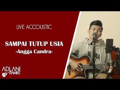 Sampai Tutup Usia - Angga Candra   Adlani Rambe [Live Accoustic]