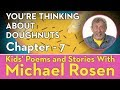 Chapter 7   You're Thinking About Doughnuts   STORY   Kids' Poems and Stories With Michael Rosen