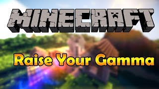 How To Turn Up Your Brightness/Gamma In Minecraft 1.11+