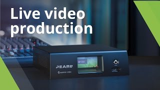 Pearl-2 – Live Video Production