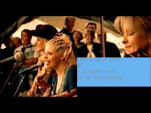 Give It Up Or Let Me Go - Dixie Chicks (Lyrics On Screen)