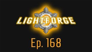 The Lightforge Ep. 168: Who