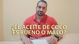 ¿EL ACEITE DE COCO ES BUENO O MALO? | Raúl Carrasco