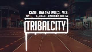 Baixar Canto Bafara (Vocal Mix) | DJ Gerard La Inovacion Auditiva