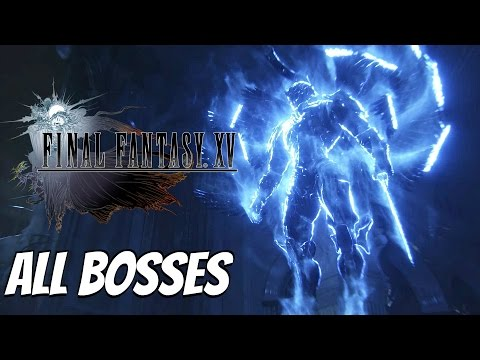 FINAL FANTASY XV - All Boss Fights / All Bosses