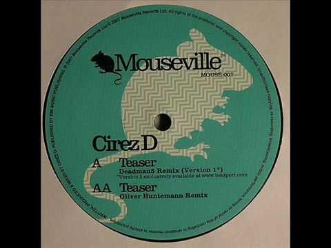 Cirez D - Teaser (Deadmau5 Remix)
