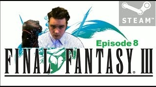 Final Fantasy III (Steam PC) Playthrough #8: I Can