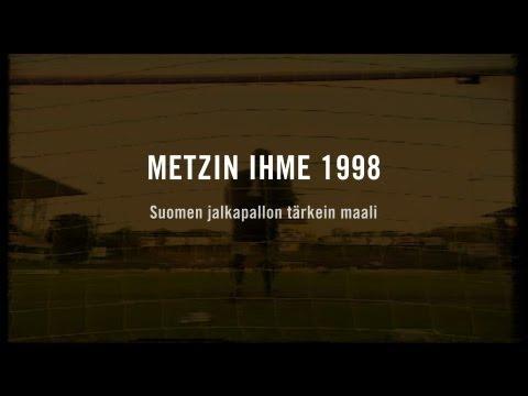 Metzin ihme 1998  Suomen jalkapallon tärkein maali