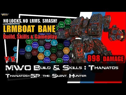 [BRxV] MWO Build & Skills : Thanatos LRMBane