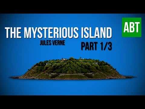 THE MYSTERIOUS ISLAND: Jules Verne - FULL AudioBook: Part 1/3