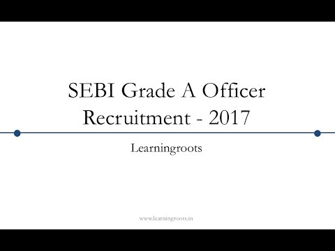 SEBI Grade A Officer Recruitment 2017  - Details and Preparation Tips