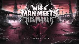 When Man Meets His Maker - Ordinary Story (In Flames Cover)