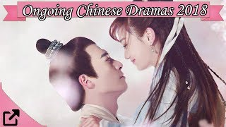 Top Ongoing Chinese Dramas 2018