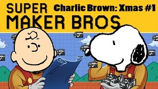 Super Mario Maker | Charlie Brown Christmas Ep. 1 | Super Beard Bros.