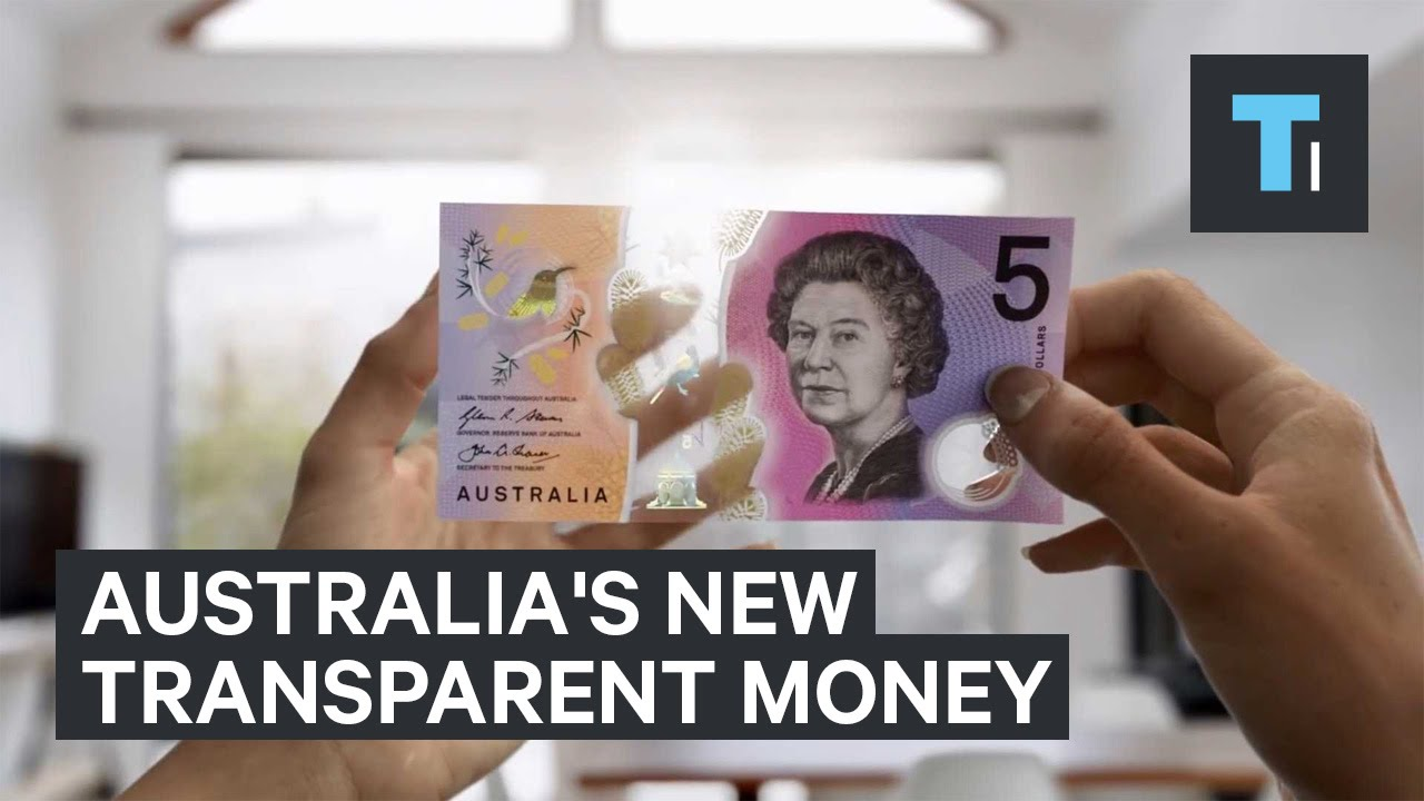 Australia S New Money Is Literally Transpa