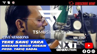 Tere Sang Yaara | Niezaam Wagid Hosain | THE NXTGEN