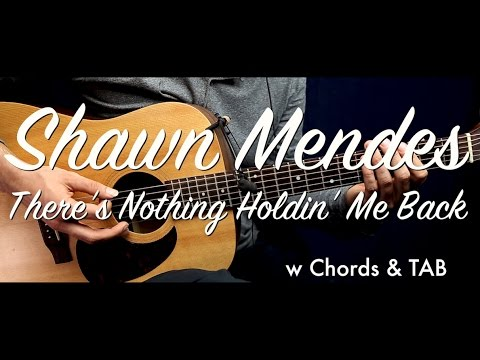 Shawn Mendes - There\'s Nothing Holdin\' Me Back Guitar Tutorial ...