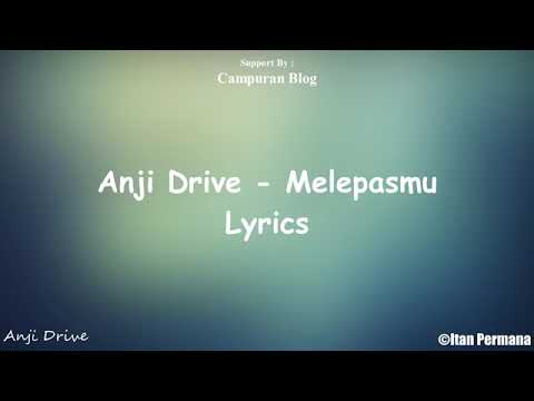 Anji Drive- Melepasmu Lyrics