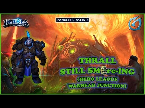 Grubby | Heroes of the Storm - Thrall - Still SMOrc-ing - HL S3 - Warhead Junction
