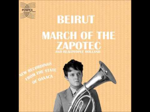 BeirutMarch of the ZapotecHolland (2009)