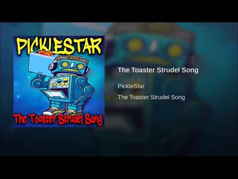 The Toaster Strudel Song
