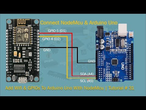 Add WiFi And GPIOs To Arduino Uno With NodeMCu | Tutorial # 31