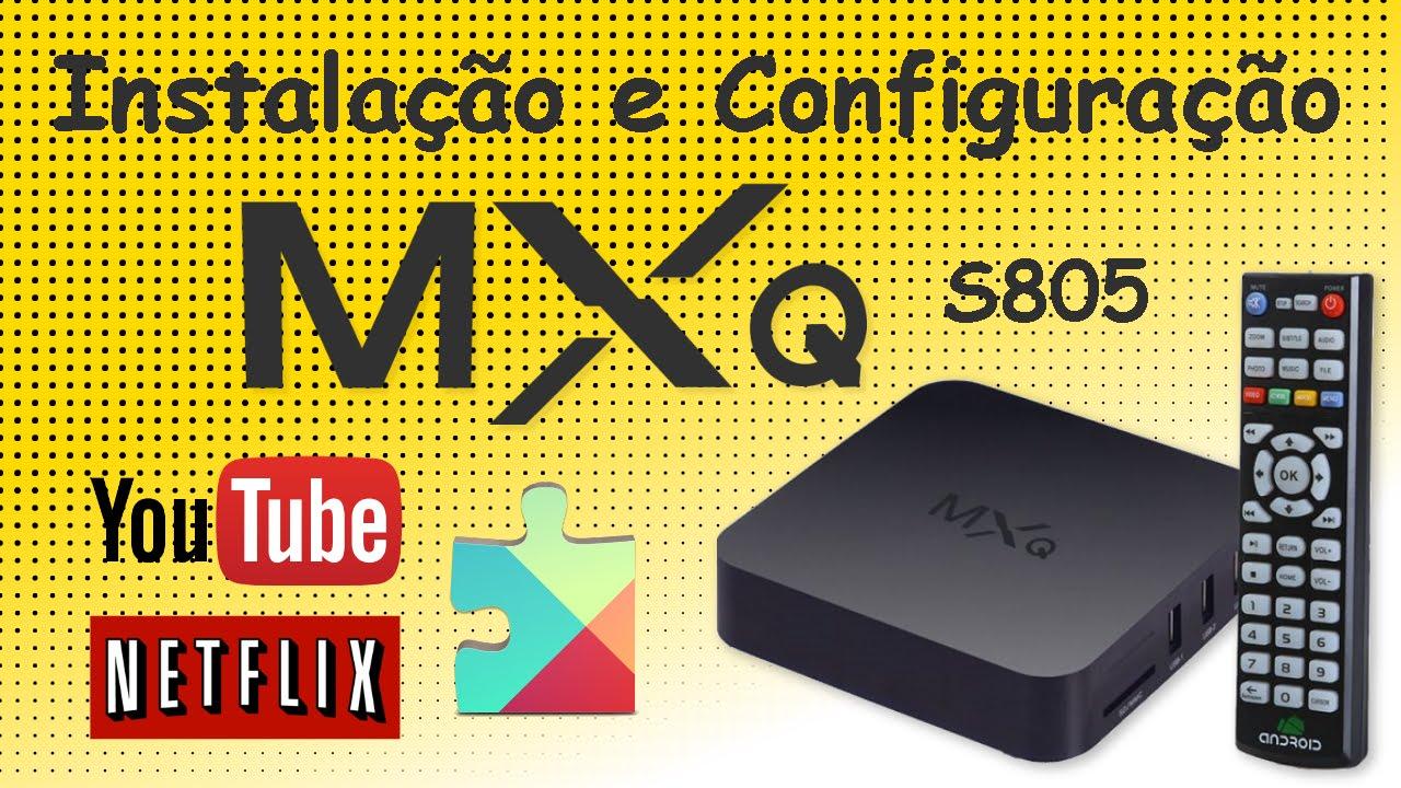 Instalação e Configuração MXQ S805 /NETFLIX/YouTube  Android TV BOX