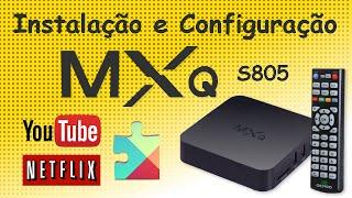 Instalação e Configuração MXQ S805 /NETFLIX/YouTube. Android TV BOX.