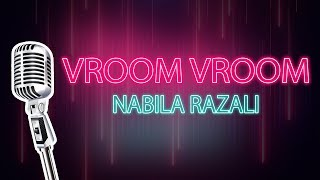 Vroom Vroom| Nabila Razali| Karaoke (HD)