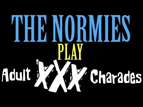 The Normies Play Adult Charades!