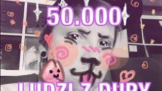 50.000 LUDZI Z DUPY - Podziękowania!