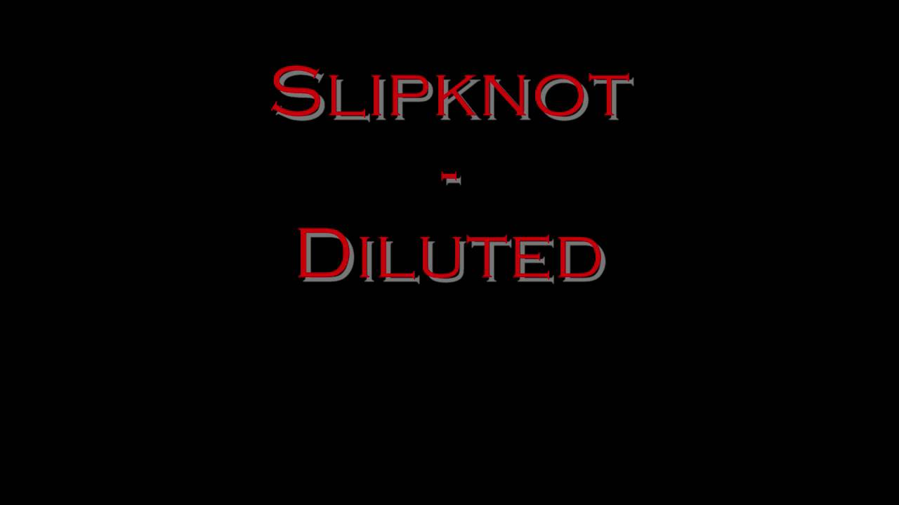 slipknot diluted