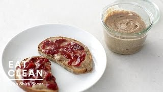 Homemade Almond Butter - Eat Clean With Shira Bocar