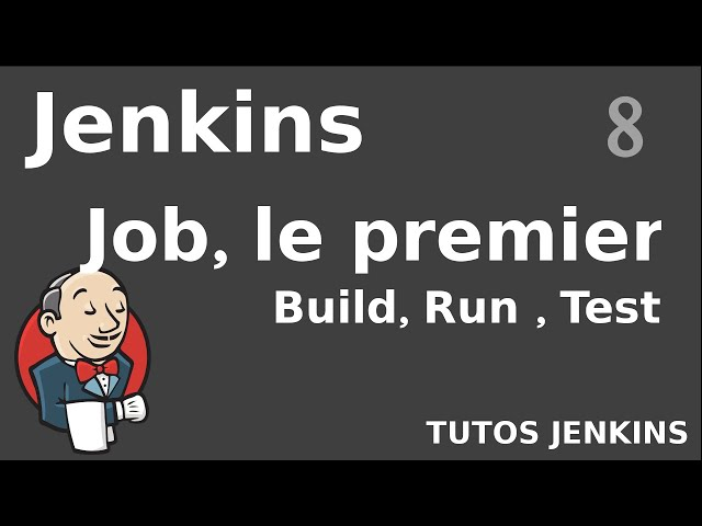 Jenkins - 8. Premier Build, Run et Test (principe)