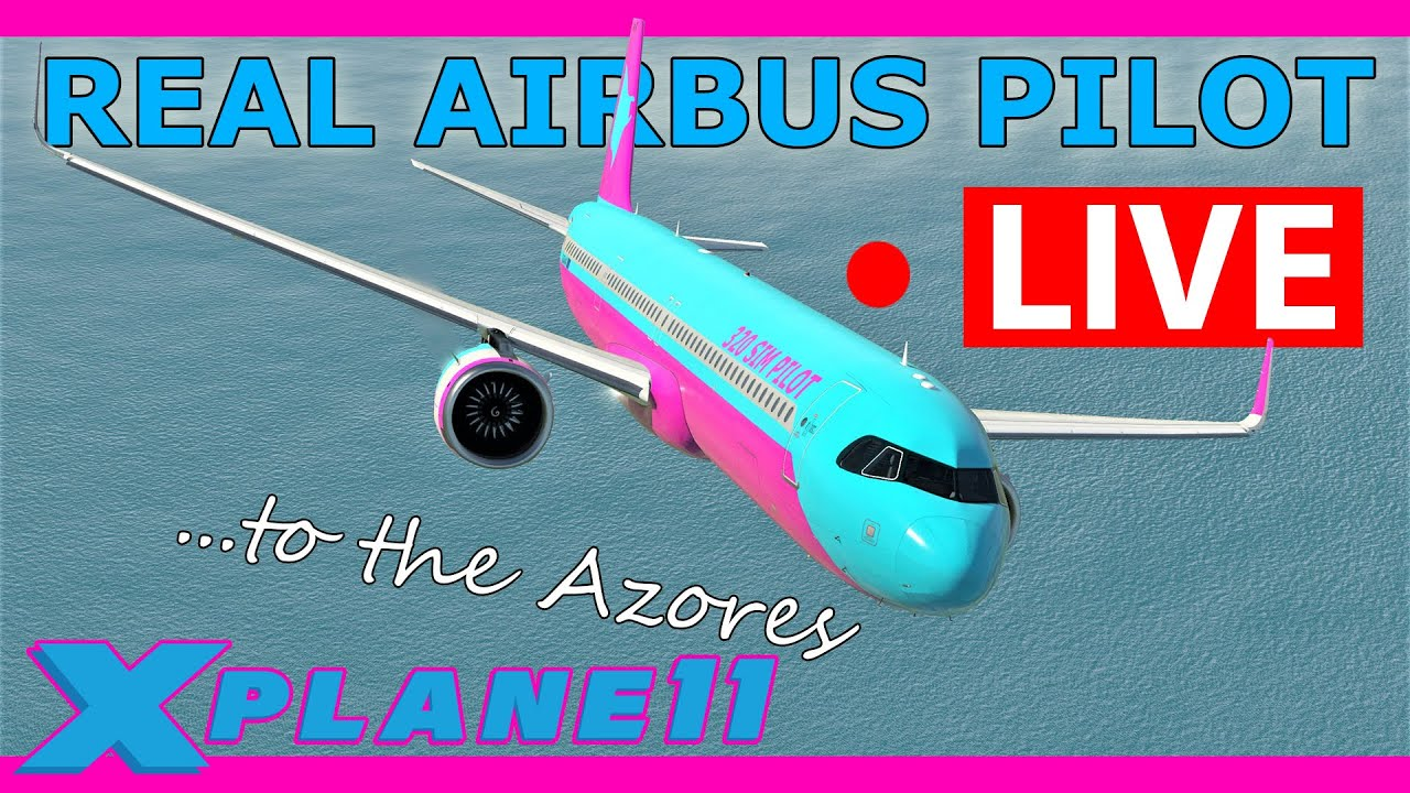 Real Airbus Pilot Flies the A321 Live to the Azores!