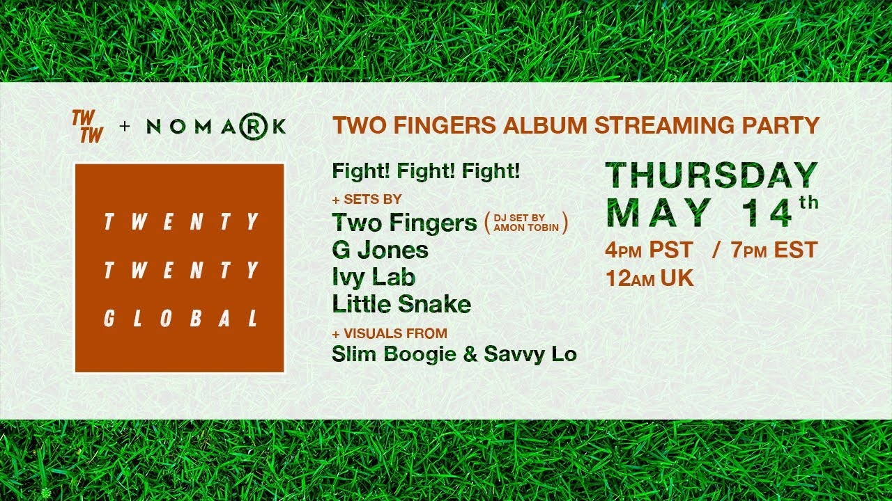 """Two Fingers """"Fight! Fight! Fight!"""" Album Streaming Party - Hosted by Twenty Twenty Global and Nomark"""