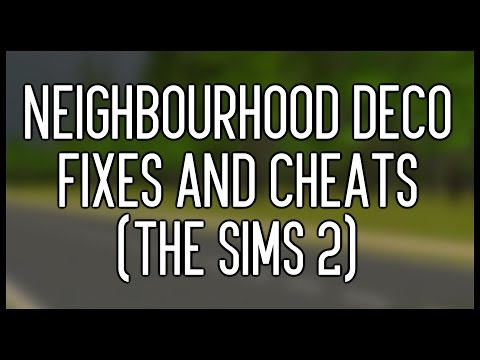 Neighbourhood Deco Fixes and Cheats The Sims 2