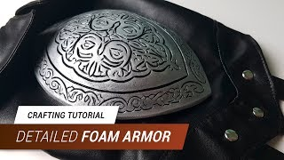 CraftingTutorial - Detailed Foam Armor | JakCosplay