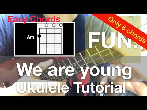 Lv.2 (Easy Chords) We Are Young (FUN.) Ukulele Chords Tutorials