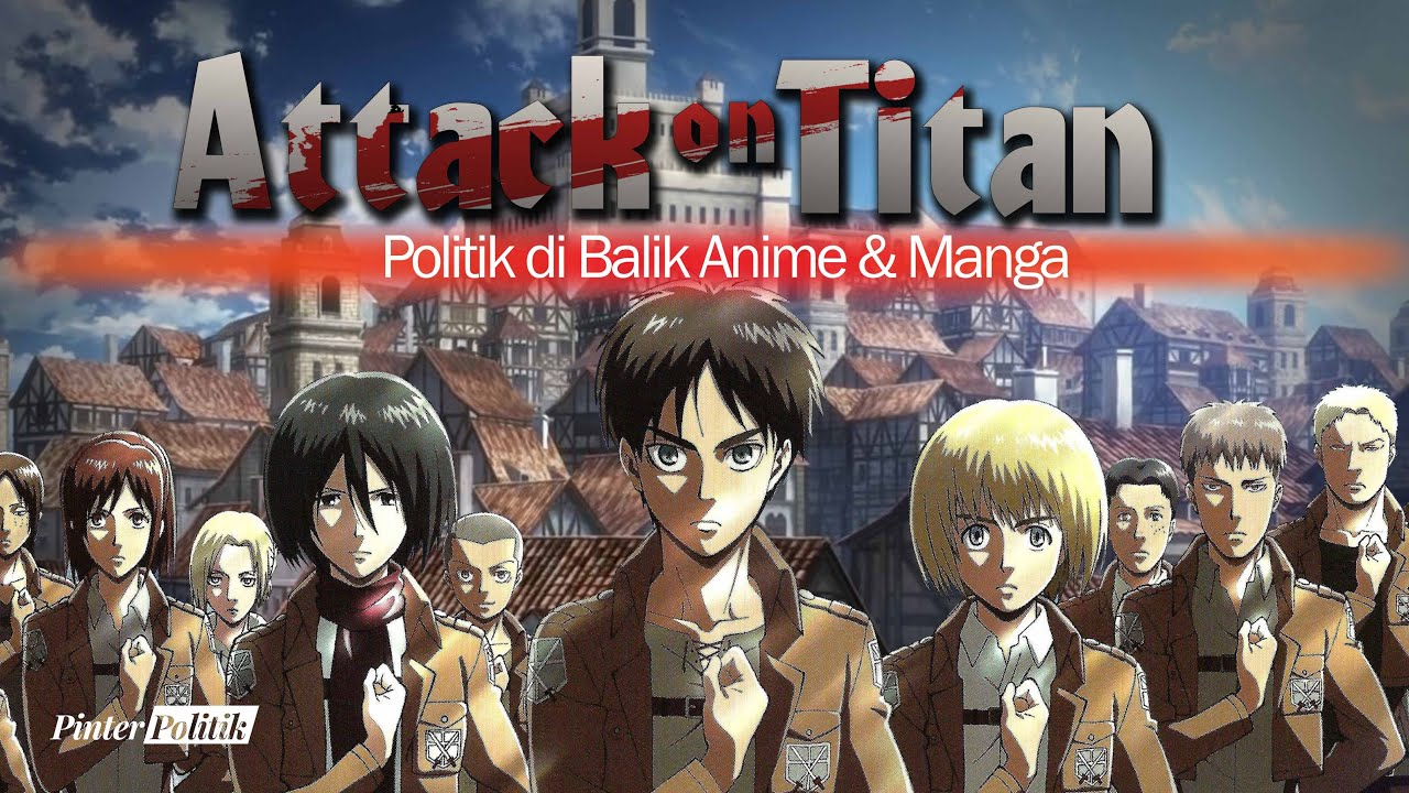 Attack on Titan: Politik di Balik Anime & Manga