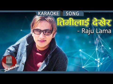 Timilai Dekhera - Raju Lama  Nepali Karaoke Song