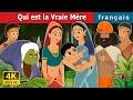 Qui est la Vraie Mère | Who is Real Mother Story | Contes De Fées Français