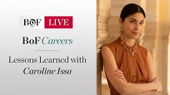 Caroline Issa: Lessons Learned | BoF Careers | #BoFLIVE