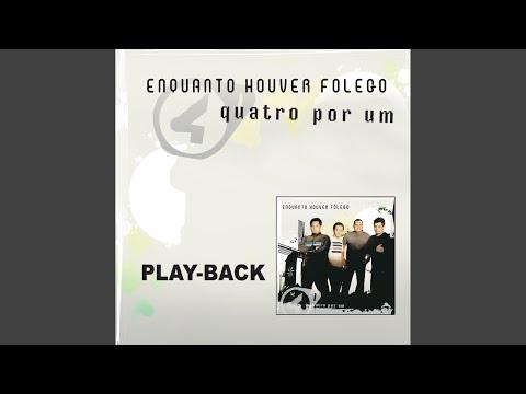 ENQUANTO POR FOLEGO UM HOUVER CD BAIXAR QUATRO
